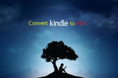 How To Convert Kindle Books to PDF in Minute (Win, Mac, Android)